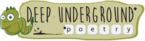 Deep Underground Poetry - Poems, Stories, Spoken Word & Lyrics
