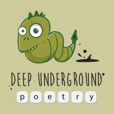 Deep Underground Poetry - Poems, Stories, Spoken Word & Lyrics