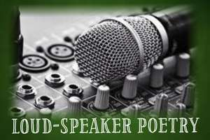 Loud-Speaker Poetry