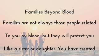 Families Beyond Blood - Visual Poem