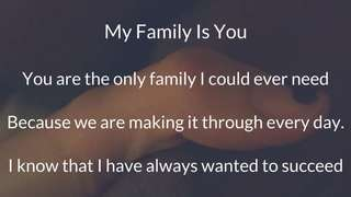 My Family Is You - Visual Poem
