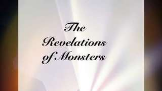 The Revelations of Monsters