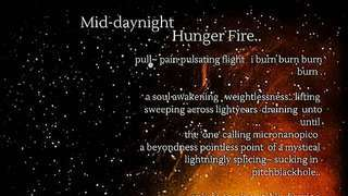 ~Mid-daynight Hunger Fire